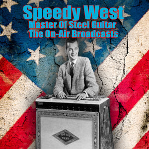 Master Of Steel Guitar - The On-Air Broadcasts