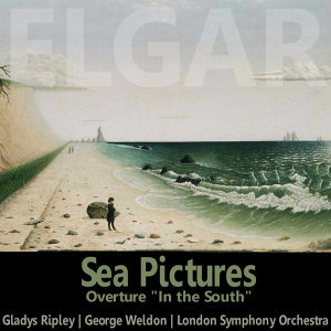 Elgar: Sea Pictures & In the South