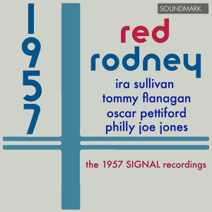 Red Rodney: 1957 - The 1957 Signal Recordings