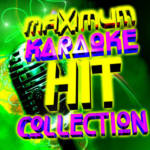 Maximum Karaoke Hit Collection