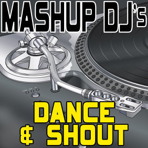 Dance & Shout (Re-Mix Package For DJ's)