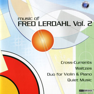 The Music of Fred Lerdahl, Vol. 2