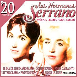 20 Canciones. Las Hermanas Serrano. Música Ligera para Bailar