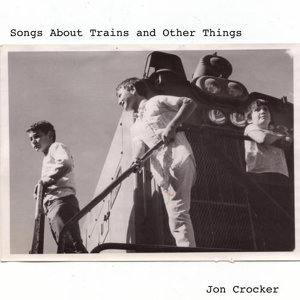 Songs About Trains And Other Things