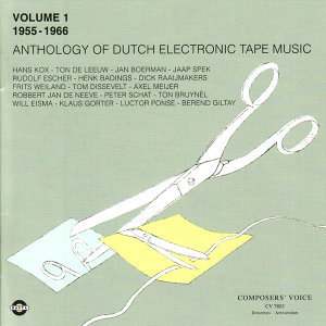 Anthology of Dutch Electronic Tape Music Vol. 1 - 1955-1966