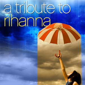 A Tribute To Rihanna