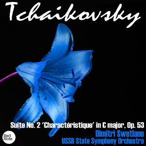Tchaikovsky: Suite No. 2 'Charactéristique' in C major, Op. 53