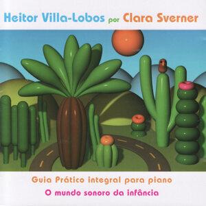 Heitor Villa-Lobos por Clara Sverner: Guia Prático Integral para Piano - O Mundo Sonoro da Infância