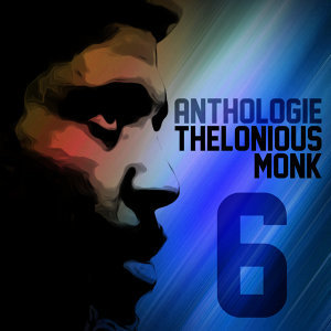 Anthologie Thelonious Monk Vol. 6