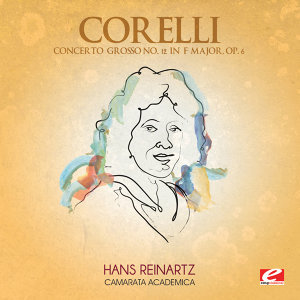 Corelli: Concerto Grosso No. 12 in F Major, Op. 6 (Digitally Remastered)