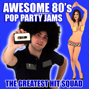 Awesome 80's Pop Party Jams