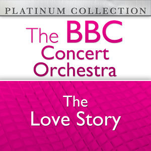 The BBC Concert Orchestra: The Love Story