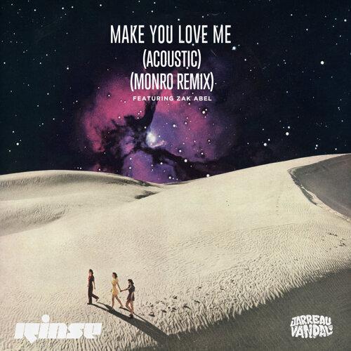 Make You Love Me (feat. Zak Abel) - Acoustic & Remix
