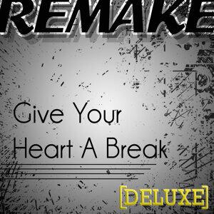 Give Your Heart a Break (Demi Lovato Remake) - Deluxe Single