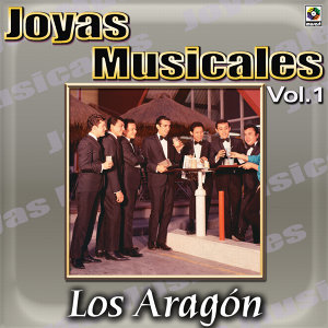 Joyas Musicales, Vol. 1 - Los Aragon