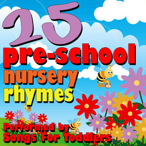 25 Pre-School Nursery Rhymes