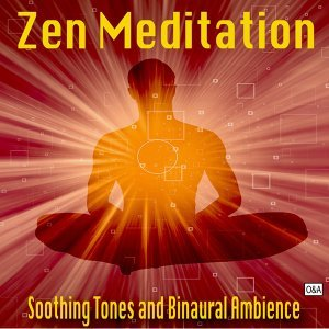 Zen Meditation - Soothing Tones and Binaural Ambience