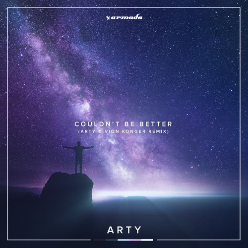 Couldn't Be Better - ARTY x Vion Konger Remix