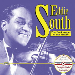Eddie South: The Dark Angel of the Fiddle: The Complete Standard Transcriptions