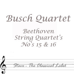 Beethoven: String Quartets Nos.15 & 16