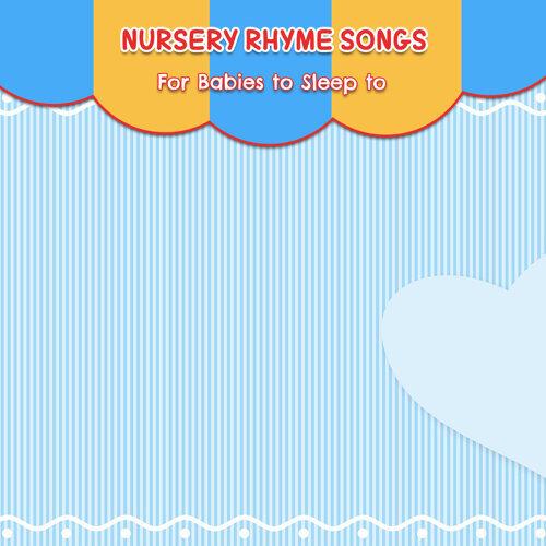 13 Nursery Rhyme Songs For Babies To Sleep