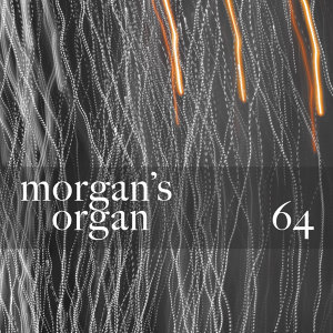 Morgan's Organ 64
