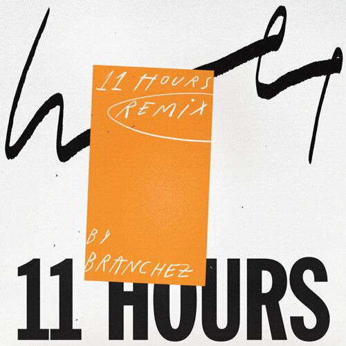 11 Hours - Branchez Remix