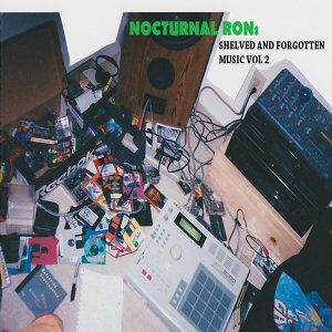 NOCTURNAL RON: SHELVED AND FORGOTTEN MUSIC VOL 2
