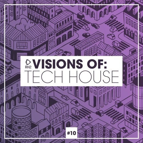 Visions of: Tech House, Vol. 10