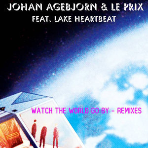 Watch the World Go By (remixes) [feat. lake Heartbeat]