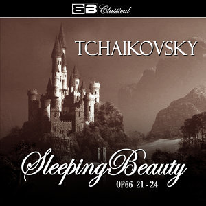 Tchaikovsky The Sleeping Beauty Op. 66 20-24