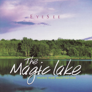 The Magic Lake - Music for Meditation