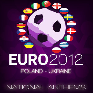 Euro 2012 National Anthems