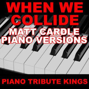 When We Collide (Matt Cardle Piano Tribute Version)