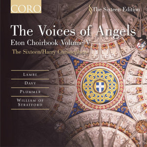 The Voices of Angels: Eton Choirbook Volume V