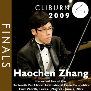 2009 Van Cliburn International Piano Competition: Final Round - Haochen Zhang