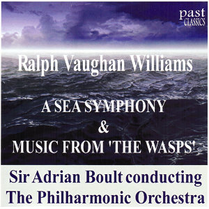 "Vaughan Williams: A Sea Symphony & Music From ""The Wasps"""