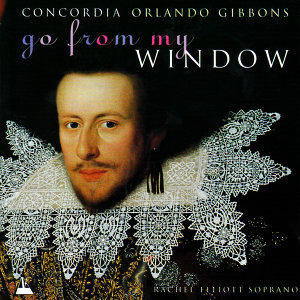 Orlando Gibbons: Go From My Window - Music for Viols, Vol. 2