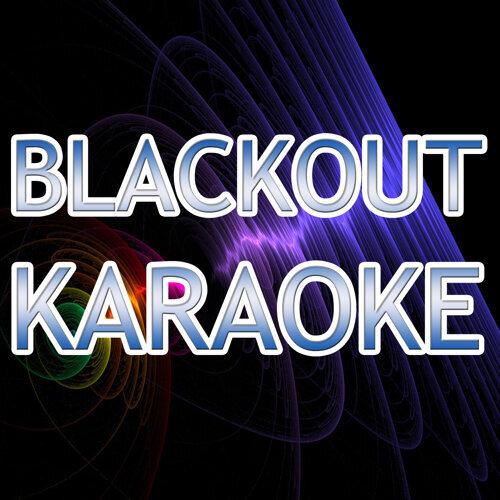 Blackout (In the style of Breathe Carolina) (Karaoke)