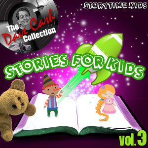 Stories For Kids Vol. 3 - [The Dave Cash Collection]