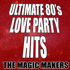 Ultimate 80's Love Party Hits