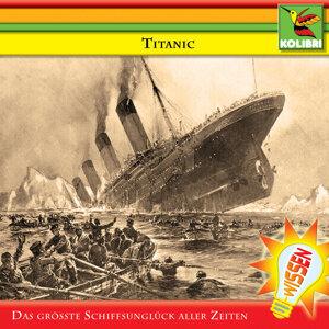 Titanic - Das größte Schiffsunglück aller Zeiten