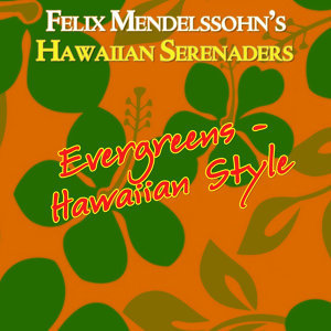 Evergreens - Hawaiian Style