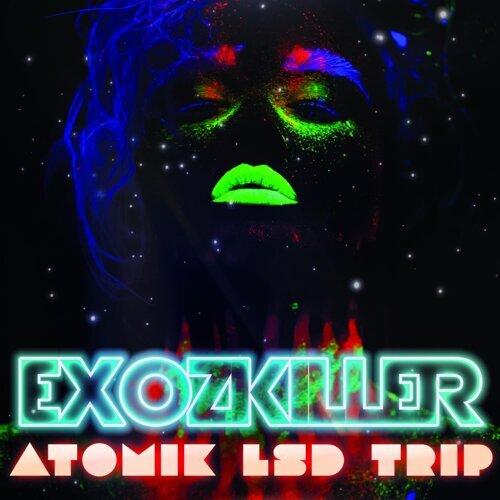exozkiller atomik lsd trip アルバム kkbox