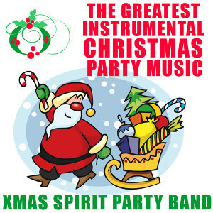 The Greatest Instrumental Christmas Party Music