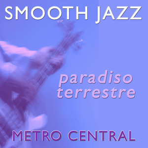 Smooth Jazz Paradiso Terrestre