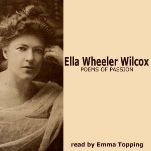 Poems Of Passion By Ella Wheeler Wilcox