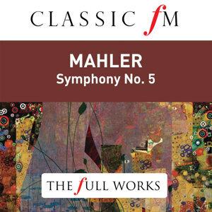 Mahler: Symphony No. 5 (Classic FM: The Full Works)