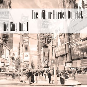 The Wilbur Harden Quartet: The King and I