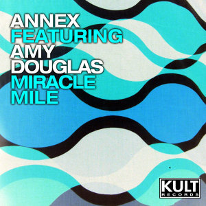 KULT Records Presents : Miracle Mile (feat. Amy Douglas)